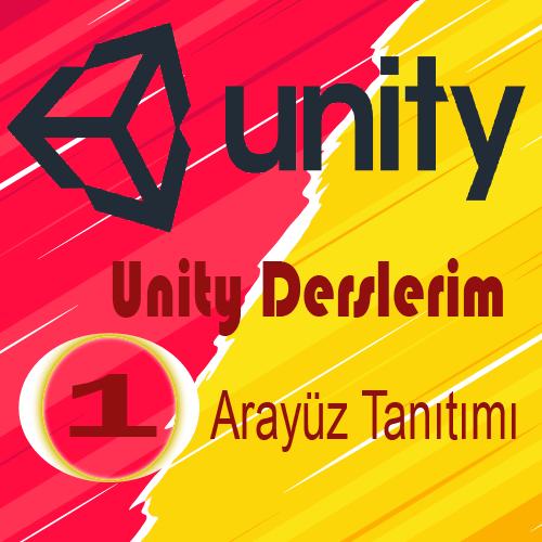 Unity Derslerim 1- Arayüz Tanıtımı