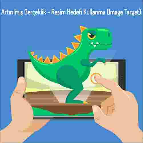 Artırılmış Gerçeklik – Resim Hedefi Kullanma (Image Target)|Target Ne Demek?