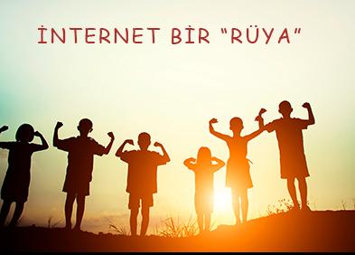 """İNTERNET BİR """"RÜYA"""""""
