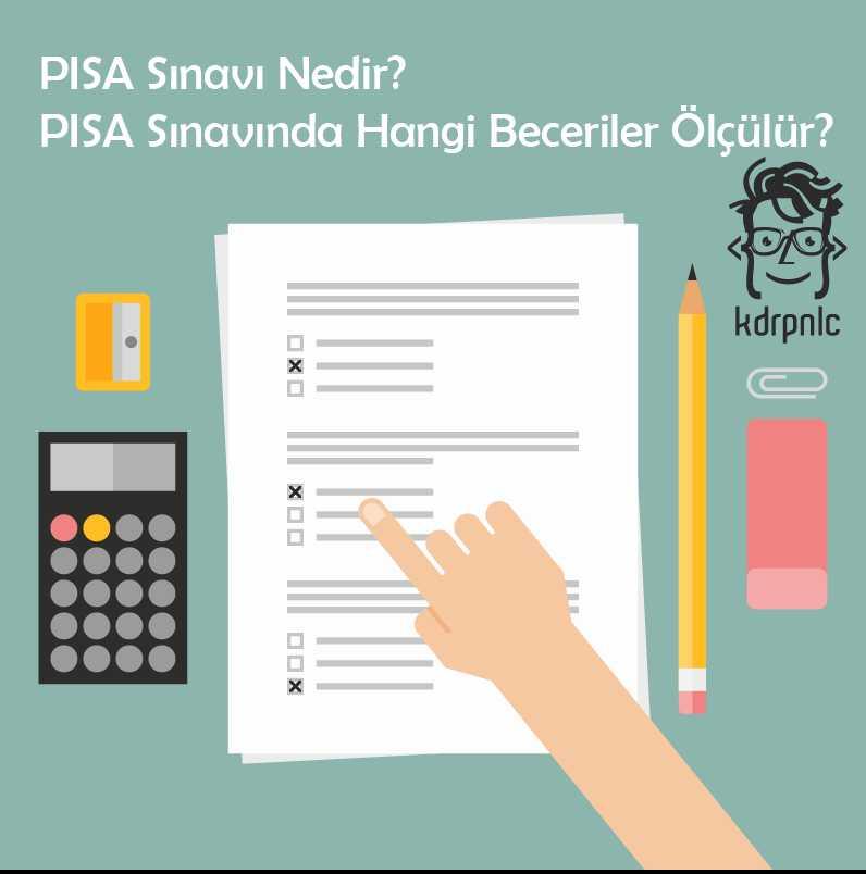 PISA Sınavı Nedir? PISA Sınavında Hangi Beceriler Ölçülür?